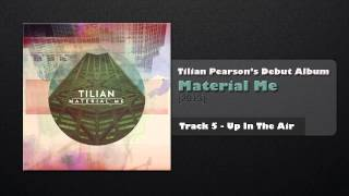 Tilian - Up In The Air (Track 5)