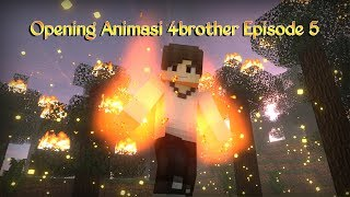 Opening Animasi 4 Brother Eps.5 6 Versi KETIGA (REMASTERED) | Animation 4brother Opening Minecraft
