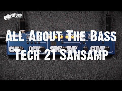 All About The Bass - Tech 21 Sansamp Bass Fly Rig