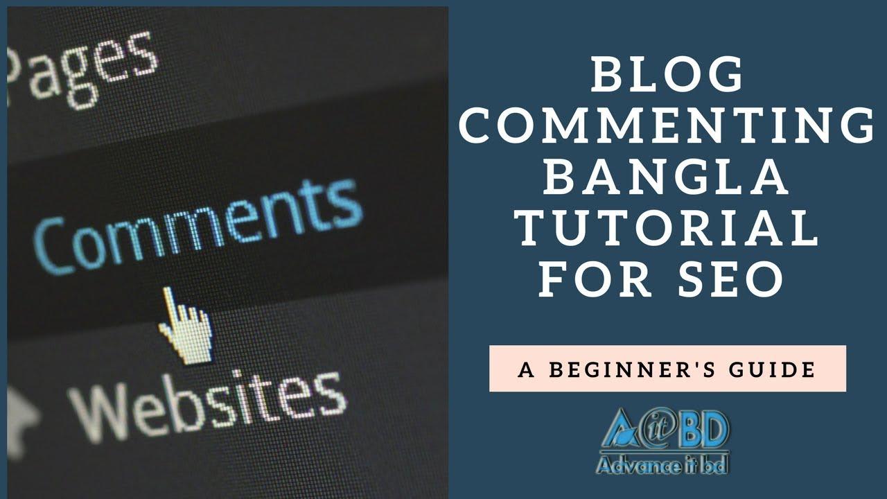 Blog Commenting Bangla Tutorial - Blog Commenting Sites (2018)