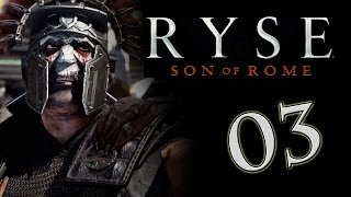 RYSE: Son of Rome - Walkthrough Part 03 - Centurion Difficulty - HD1080 - No Commentory - Xbox One