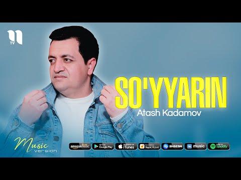Atash Kadamov - So'yyarin