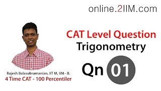 CAT Preparation -Trigonometry Question 01