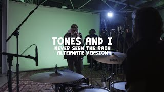 TONES AND I - NEVER SEEN THE RAIN (ALTERNATE VERSION)