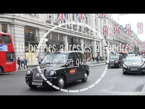 10 BONNES ADRESSES A LONDRES! - London Guide
