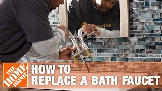 How To Replace A Bath Faucet - The Home Depot
