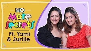 Yami Gautam and Surilie's HILARIOUS banter on their bond, love and marriage | No More Secrets S01E05