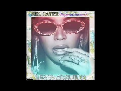 Mrs.Carter - HEARD ABOUT US (Beyonce Version)