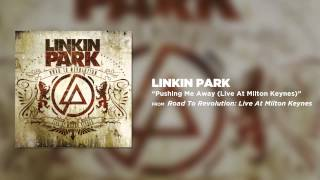 Linkin Park - Pushing Me Away (Live At Milton Keynes)