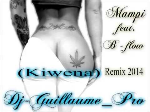 Mampi feat. B-Flow_Kiwena (Remix) Dj-Guillaume_Pro 2014 Download MP3