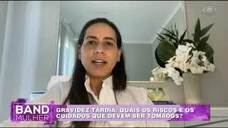 BAND MULHER -   GRAVIDEZ TARDIA