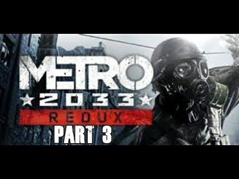Metro 2033 Redux Walkthrough Part 3 Let's Play Gameplay Playthrough