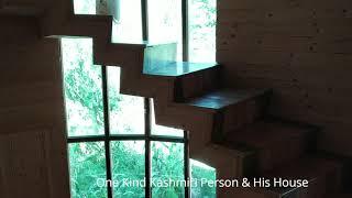 One Kind Kashmiri & His House