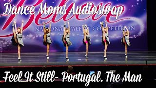 Dance Moms Audioswap- Feel It Still Portugal. The Man