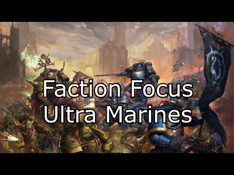 Faction Focus: Ultra Marines - A competitive guide