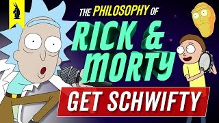 The Philosophy of Get Schwifty Rick and Morty Wisecrack Edition