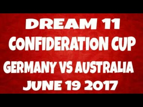 DREAM 11-GERMANY VS AUSTRALIA (GER VS AUS)- FOOTBALL MATCH-CONFIDEDERATON TROPY- BEST PLAYING 11