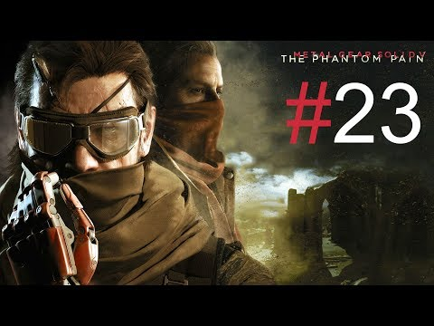 Metal Gear Solid V: The Phantom Pain | Part 23 | Forward Operating Base!