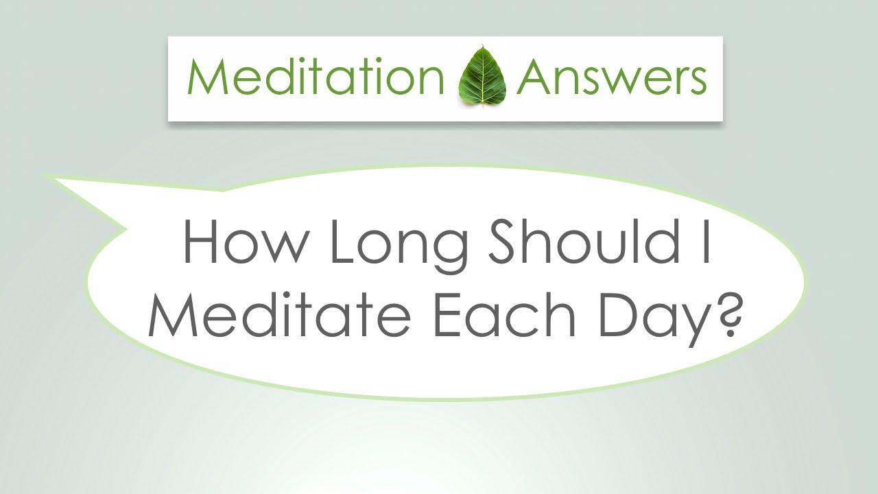 Question - How Long Should I Meditate Each Day? - Jhana8 ...