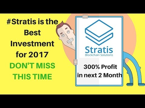 Stratis Platform 2017 / Why it is #1 Choice for investor / A Blockchain Solution