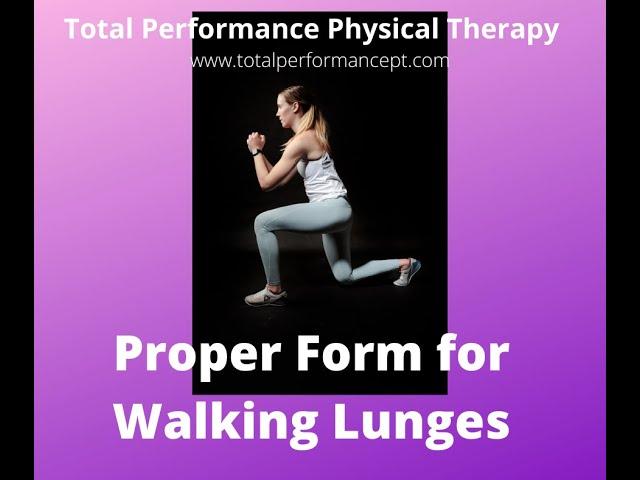 Proper form for walking lunges