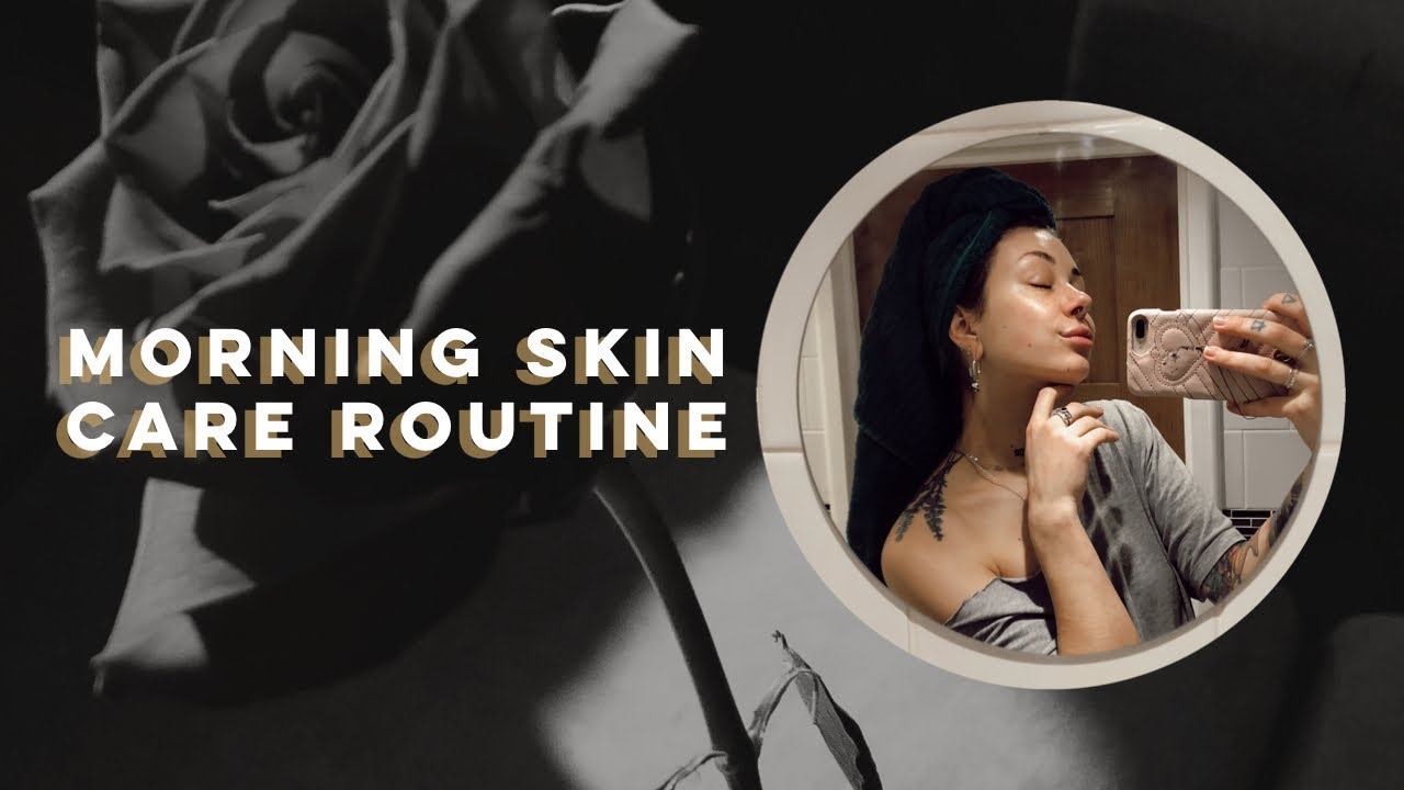 Morning Skin Routine - Possibly the most requested video ever!