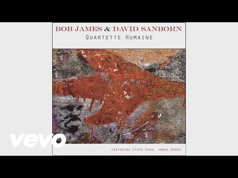Bob James, David Sanborn - The Making of Quartette Humaine