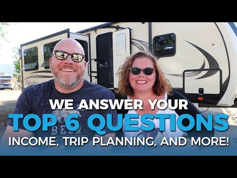 Top 6 Questions Answered: Income, Trip Planning, and More! | Full-time RV Family