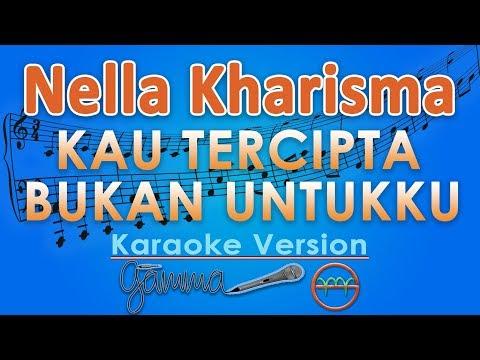 Nella Kharisma - Kau Tercipta Bukan Untukku KOPLO (Karaoke) | GMusic