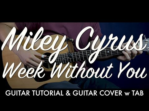 Miley Cyrus Week Without You Guitar Tutorial Lesson Guitar Cover