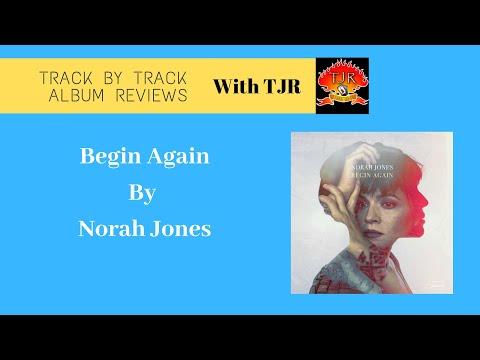 Free Download Norah Jones Begin Again Track By Track Album Review Mp3 dan Mp4