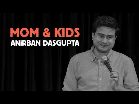 Mom and Kids | Anirban Dasgupta stand up comedy
