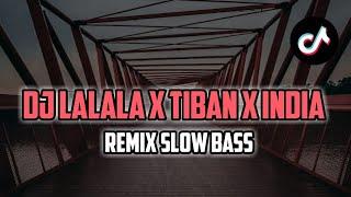 DJ LALALA X TIBAN X BAHANA REMIX SLOW BASS TERBARU | DJ TIKTOK VIRALL 2021