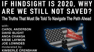 If Hindsight is 2020 Why Are We Still Not Saved? The Truths That Must be Told to Navigate Path Ahead