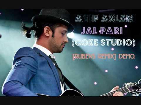 ATIF ASLAM - JAL PARI (COKE STUDEO) [RUBENS REMIX] DEMO