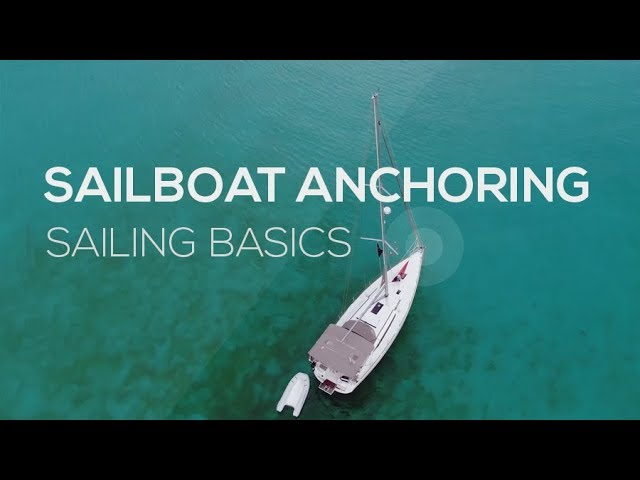 Learn How To Sail: Sailing Basics Video Series - Anchoring