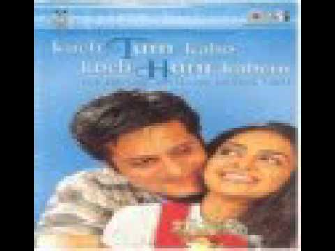 kuch tum kaho kuch hum kahein film songs free downloadinstmank