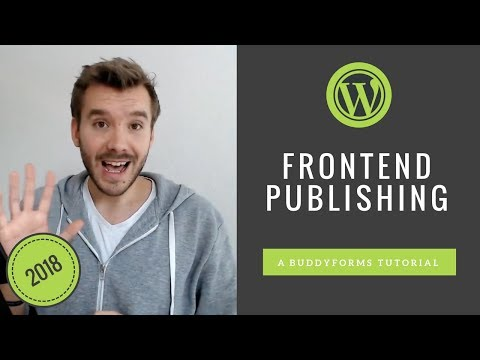 Best Frontend Publishing Wordpress Plugin - BuddyForms Tutorial 2018