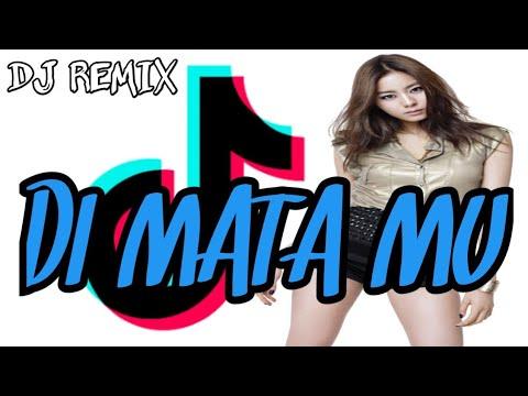 DJ REMIX TIK TOK DIMATAMU TERBARU 2019