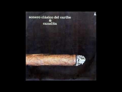 SON CUBANO - CANELITA & SONERO CLASICO DEL CARIBE