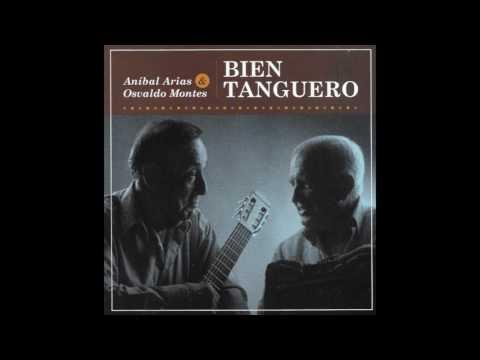 Aníbal Arias & Osvaldo Montes – Bien Tanguero (Full Album)