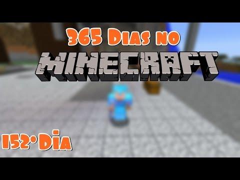 365 Dias no Minecraft - 152º Dia!