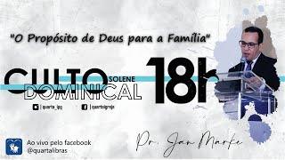 (AO VIVO) O Propósito de Deus para a Família