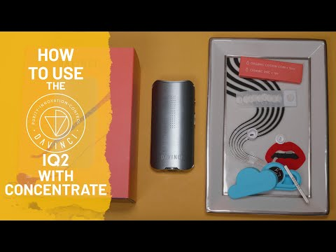How To Use the DaVinci IQ 2 Vaporizer with Concentrates [QUICK HITS]