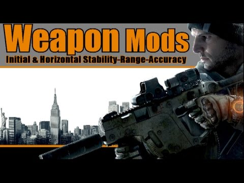 The Division: Weapon Mods Explained! Initial Bullet&Horizontal Stability-Range-Accuracy & More!