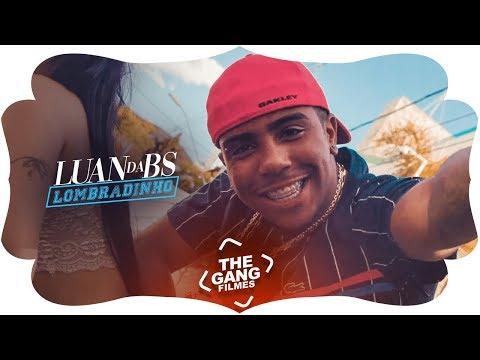 MC Luan da BS - Lombradinho (Video Clipe) Lançamento musica de funk 2019