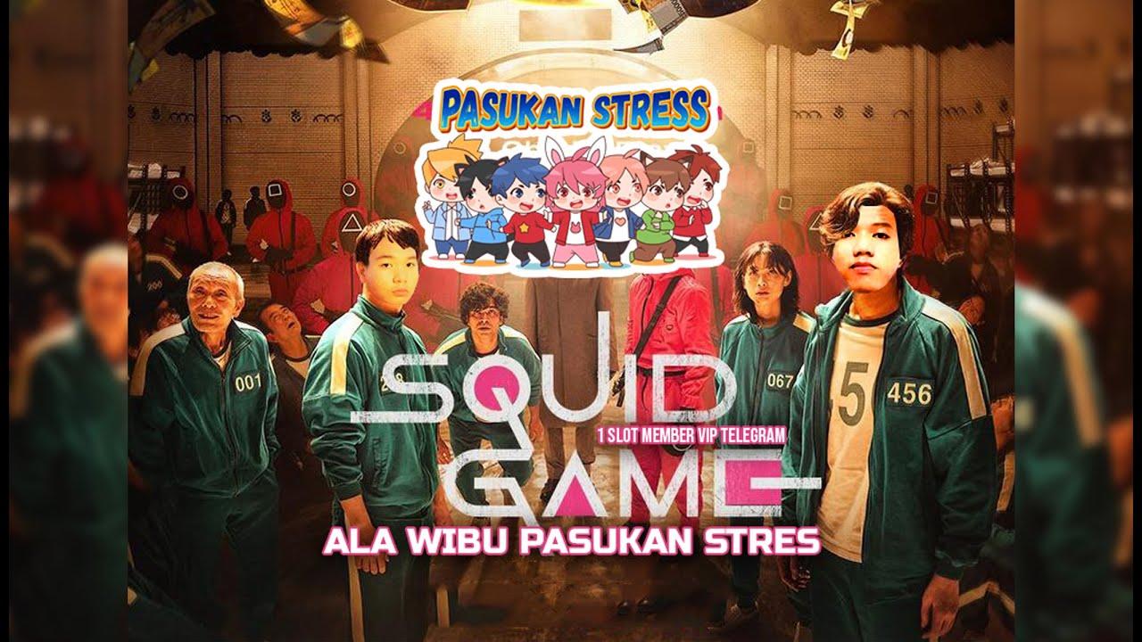 Parody Squid Game(Ala Wibu) PAsukan Stress