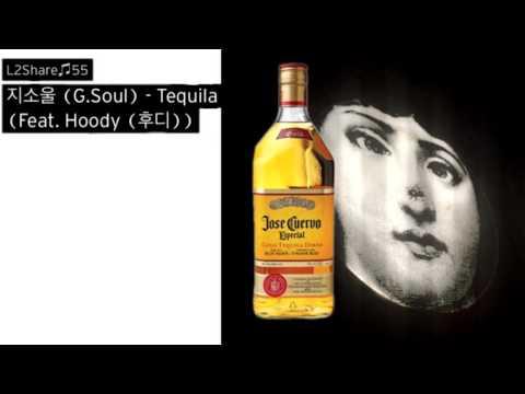 지소울 (G.Soul) - Tequila (Feat. Hoody (후디))