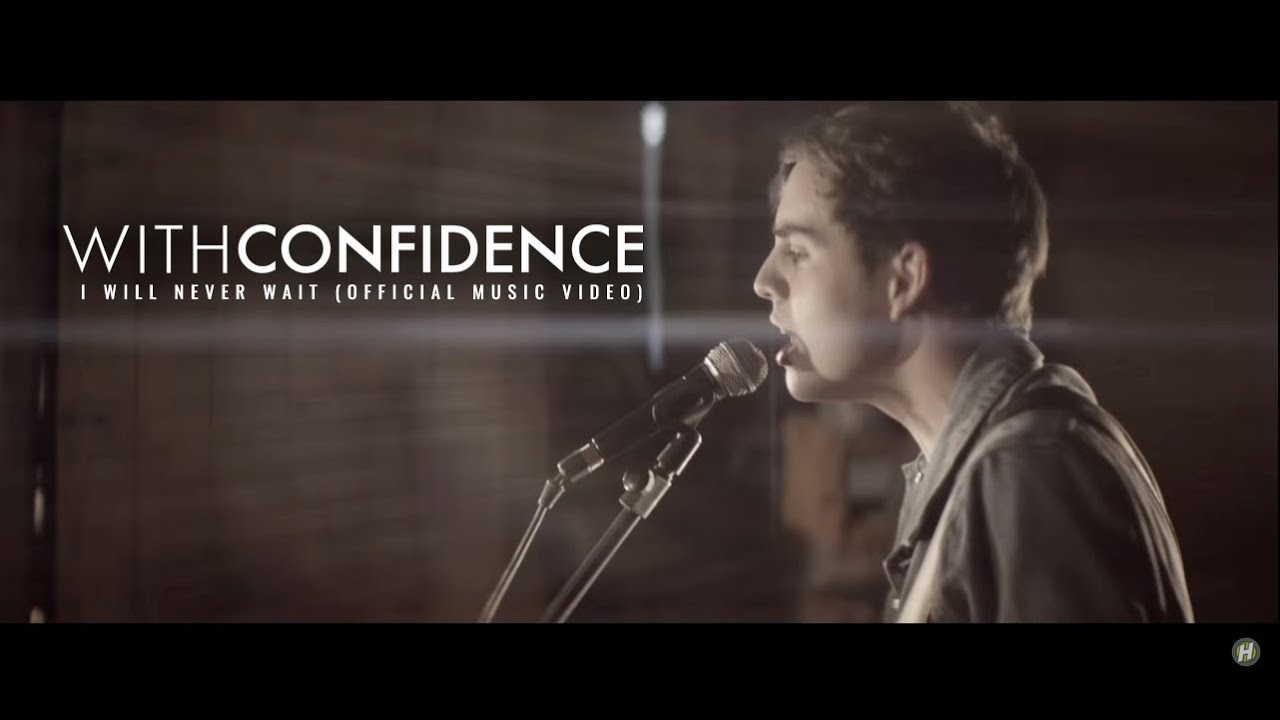 With Confidence - I Will Never Wait (Official Music Video) #1