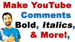 How to Make YouTube Comments BOLD, Italics, Underline and More! (Format Your YouTube Comments)